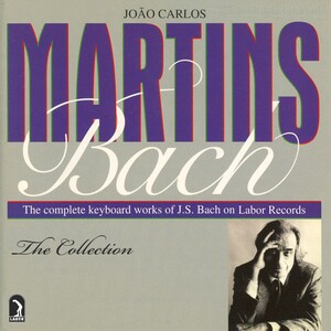 Joao Carlos Martins: The Complete Bach Collection
