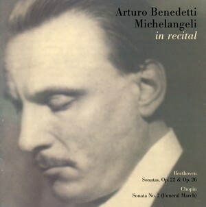 Arturo Benedetti Michelangeli in Recital: Works by Beethoven and Chopin