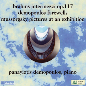Brahms: 3 Intermezzi, Op.117; Demopoulos: Farewells; Mussorgsky: Pictures at an Exhibition