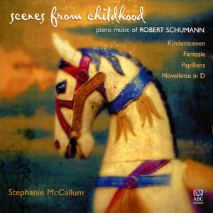 Scenes From Childhood: Piano Music Of Robert Schumann