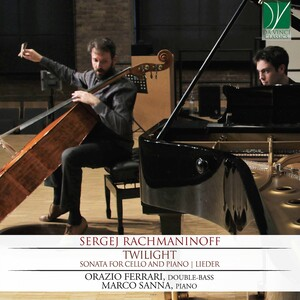 Rachmaninoff: Twilight: Sonata for Cello and Piano; Lieder