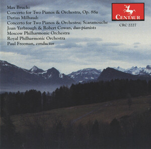 Bruch: Concerto for 2 Pianos and Orchestra, Op.88a; Milhaud: Concerto for 2 Pianos and Orchestra; Scaramouche