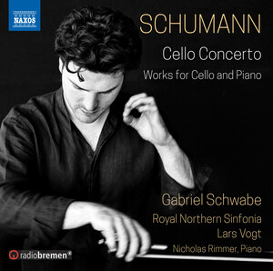 Schumann: Cello Concerto and Works for Cello and Piano