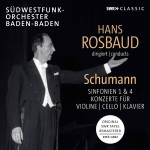 Schumann: Symphonies No.1 and 4 and Concertos for Violin, Cello and Piano