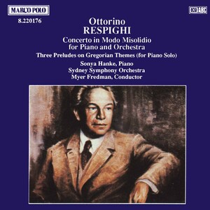 Ottorino Respighi: Concerto in Modo Misolido; Three Preludes on Gregorian Themes