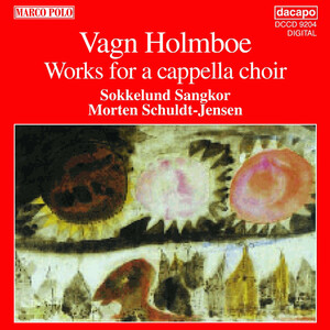 Vagn Holmboe: Works for A Cappella Choir