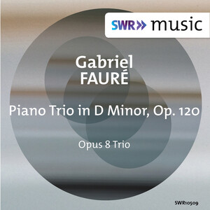 Fauré: Piano Trio in D Minor, Op.120