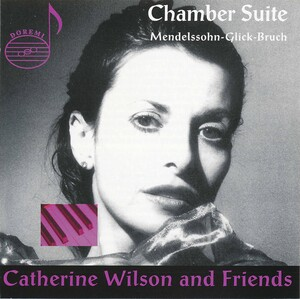 Chamber Suite: Works by Mendelssohn, Glick and Bruch