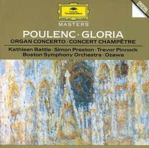Poulenc: Gloria For Soprano, Mixed Chorus And Orchestra; Concerto For Organ, Strings And Timpani In G Minor; Concert Champetre For Harpsichord And Orchestra