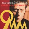 The Orange Mountain Music Philip Glass Sampler