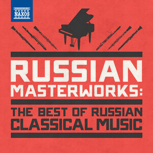 Russian Masterworks (The Best of Russian Classical Music