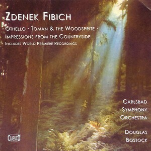 Zdenek Fibich: Othello; Toman & the Woodsprite; Impressions from the Countryside