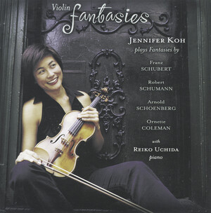 Violin Fantasies: Works by Schubert, Schumann, Schoenberg and Coleman