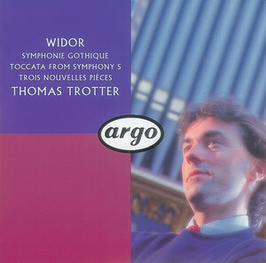 Charles-Marie Widor: Symphonie Gothique & Other Pieces for Organ