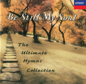 Be Still My Soul: The Ultimate Hymns Collection