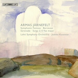 "Jarnefelt: Symphonic Fantasy / Suite in E flat major / Serenade / Berceuse, ""Lullaby"""