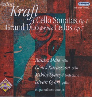 Kraft: 3 Cello Sonatas, Op.1; Grand Duo for two Cellos, Op.5