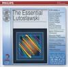 The Essential Lutoslawski; Symphony No.3, Concerto for Orchestra, Venetian Games, etc.