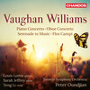 Vaughan Williams: Piano Concerto, Oboe Concerto, Serenade to Music and Flos Campi