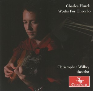 Charles Hurel: Works for Theorbo