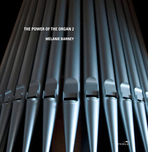 The Power of the Organ 2: Works by Wagner, Saint-Saëns, Widor, etc.