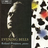 Evening Bells: Piano Works by Messiaen, Liszt, Busoni, etc.