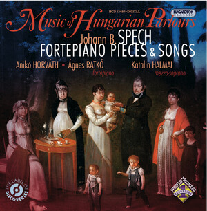 Johann B. Spech: Fortepiano Pieces and Songs