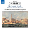 Andrea Gabrieli: Keyboard Music