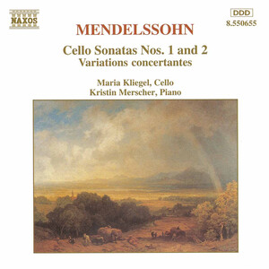 Mendelssohn: Cello Sonatas Nos.1 and 2; Variations concertantes