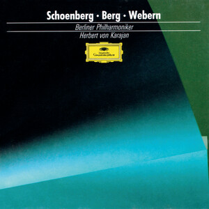 Schoenberg: Pelleas and Melisande; Berg: Three Pieces for Orchestra; Webern: Passacaglia