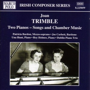 Joan Trimble: Songs and Chamber Music for Two Pianos