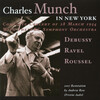 Charles Munch in New York: Works by Debussy, Ravel and Roussel