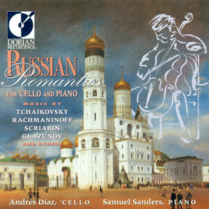 Russian Romantics for Cello and Piano: Works by Tchaikovsky, Scriabin, Rachmaninov, etc.