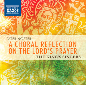 Pater Noster: A Choral Reflection on the Lord's Prayer by Schütz, Poulenc, Bernstein, etc.