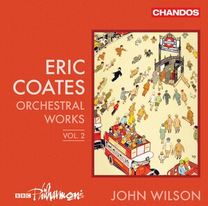 Coates: Orchestral Works, Vol.2