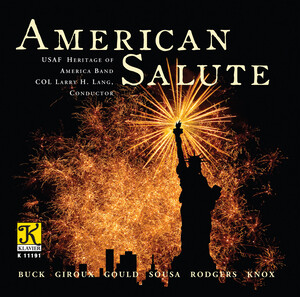 American Salute: Works for Band by Buck, Sousa, Gould, etc.
