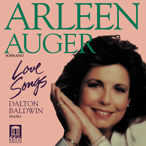 Love Songs: Arleen Augér sings Copland, Strauss, Poulenc, etc.