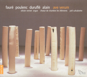 Ave Verum: Choral Works by Fauré, Alain, Duruflé, etc.