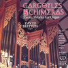 Gargoyles And Chimeras-Exotic Works For Organ