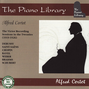 The Victor Recording Session in the Twenties: Alfred Cortot plays Debussy, Liszt, Chopin, etc.