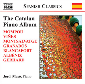 The Catalan Piano Album: Works by Viñes, Granados, Nin-Culmell, etc.