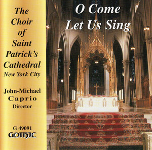 O Come Let Us Sing: Choral Works by Piccolo, Palestrina, Berlioz, etc.