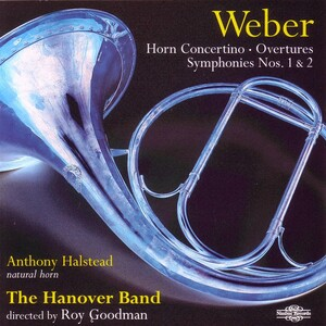 Carl Maria von Weber: Horn Concertino; Overtures; Symphonies Nos.1 and 2