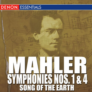 "Mahler: Symphonies Nos. 1 & 4 - ""Song of the Earth"""