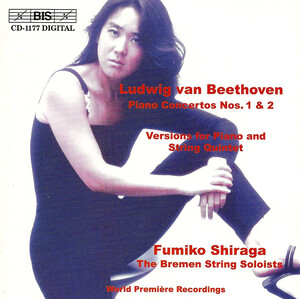 Beethoven: Piano Concertos Nos.1 and 2 (Versions for Piano and String Quintet)