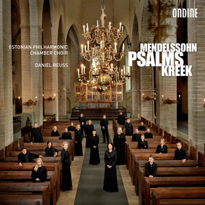 Mendelssohn and Kreek: Psalms