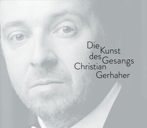 Christian Gerhaher: The Art of Song