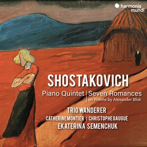 Shostakovich: Piano Quintet and Seven Romances on Poems by Alexander Blok