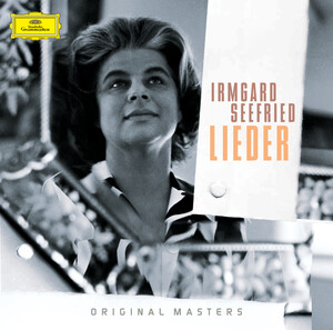 Irmgard Seefried Sings Lieder of Mozart, Schubert, Brahms, etc.