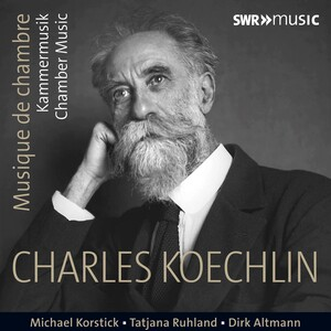 Koechlin: Chamber Music